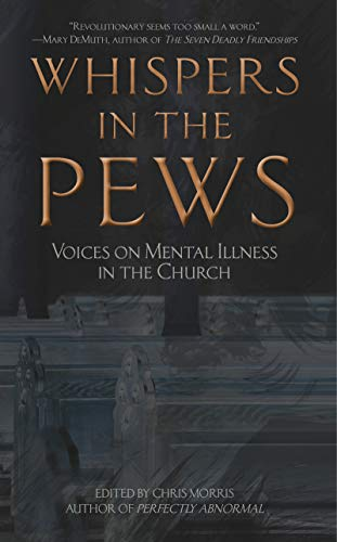 Whispers In The Pews: Voices on Mental Illness in the Christian Church
