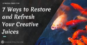 7 Ways to Restore and Refresh Your Creative Juices