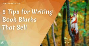 5 Tips for Writing Book Blurbs That Sell