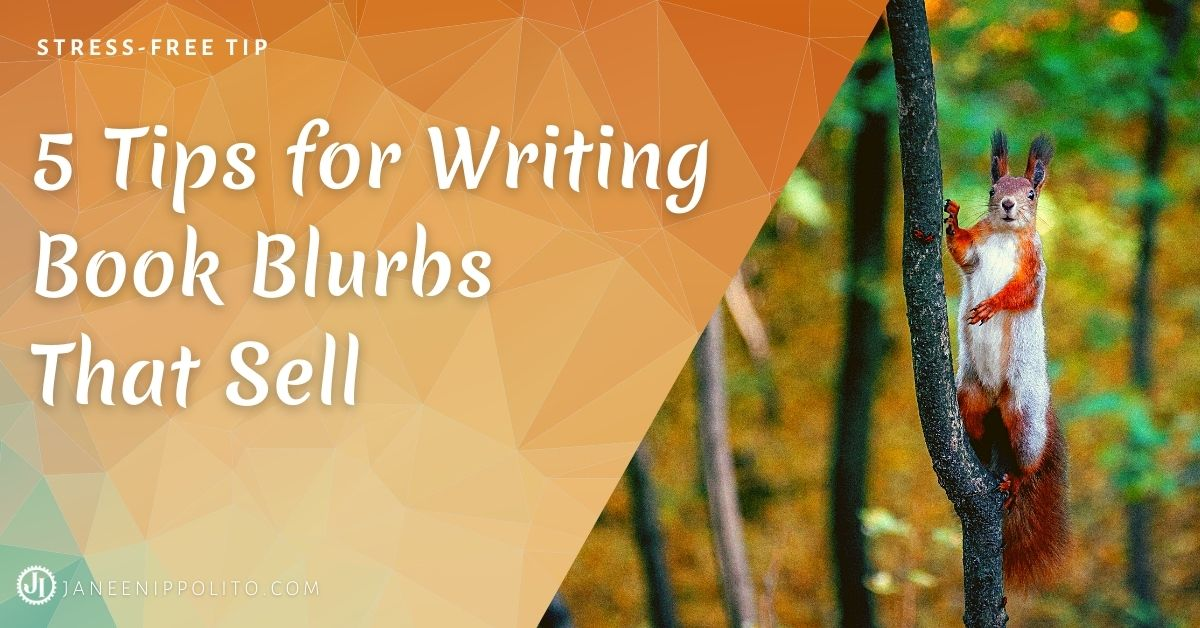 Janeen Ippolito 5 Tips for Writing Book Blurbs That Sell