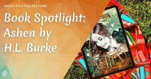 Book Spotlight on Ashen by H.L. Burke