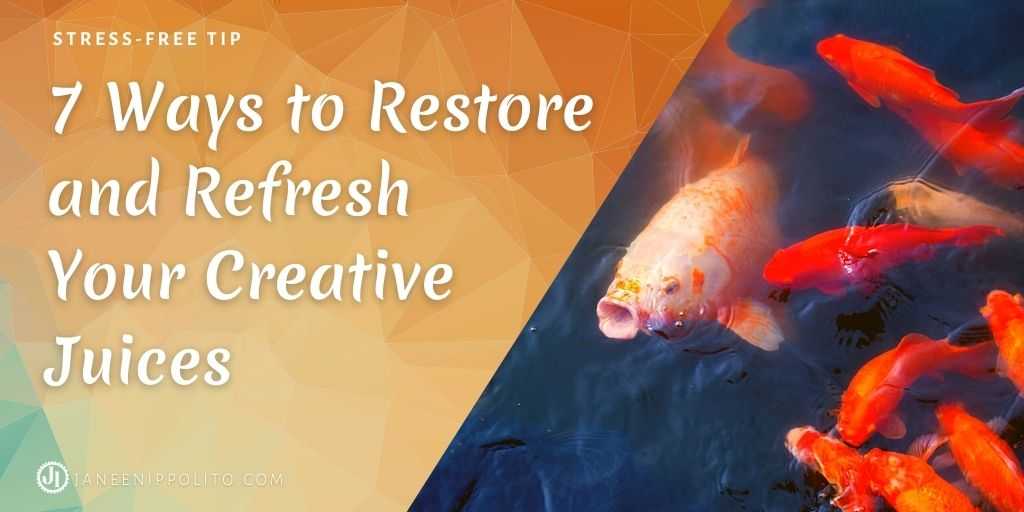 Twitter Janeen Ippolito 7 Ways to Restore and Refresh Your Creative Juices