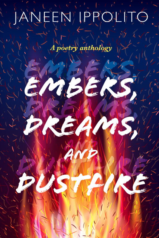 Embers, Dreams, and Dustfire: A Poetry Anthology