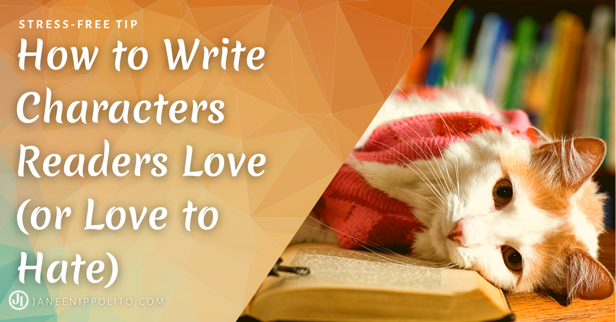 _Janeen Ippolito How to Write Characters Readers Love (or Love to Hate)