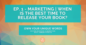 Ep. 1 – Marketing | When is the Best Time to Release Your Book?