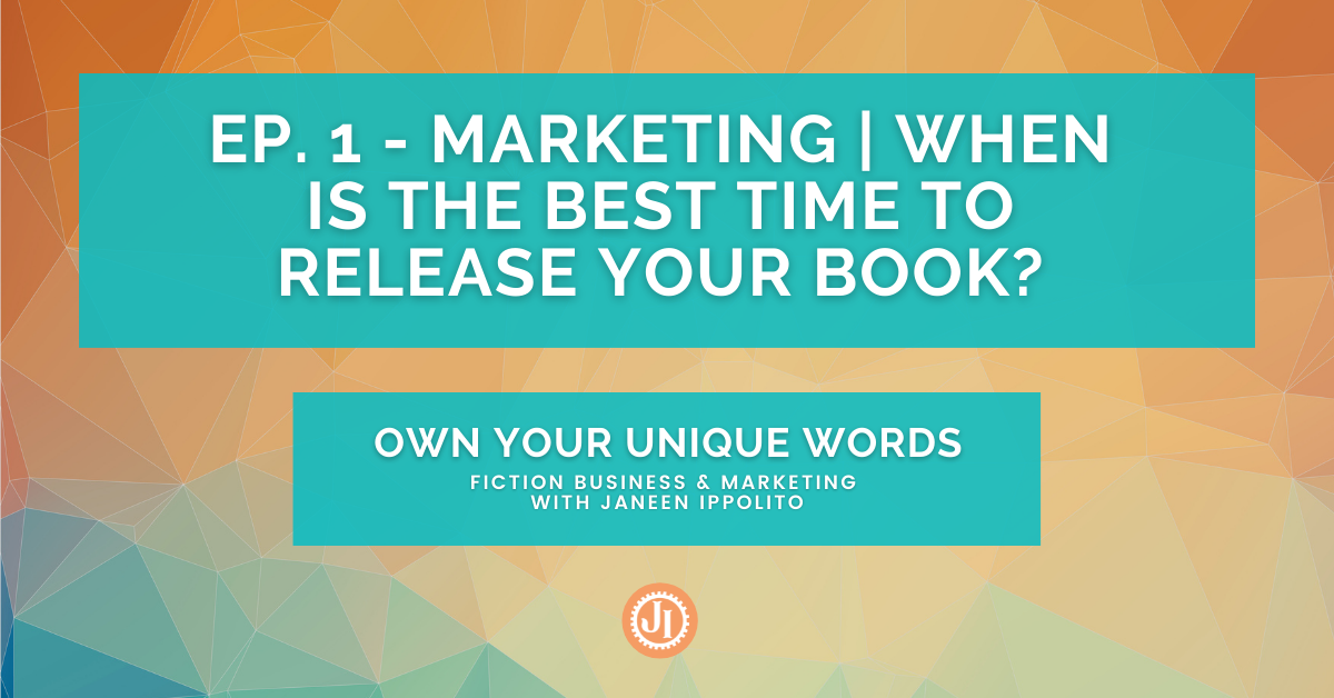 Ep. 1 – Marketing When is the Best Time to Release Your Book