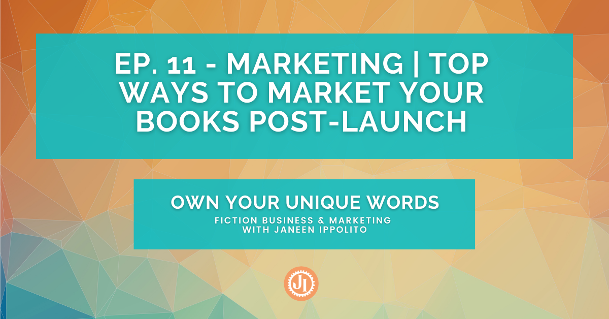 Ep. 11 – Marketing | Top Ways to Market Your Books Post-Launch