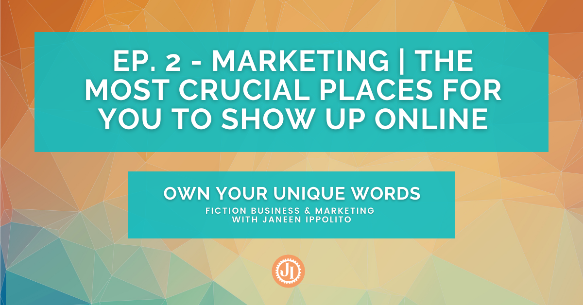 Ep. 2 – Marketing The Most Crucial Places for You to Show Up Online