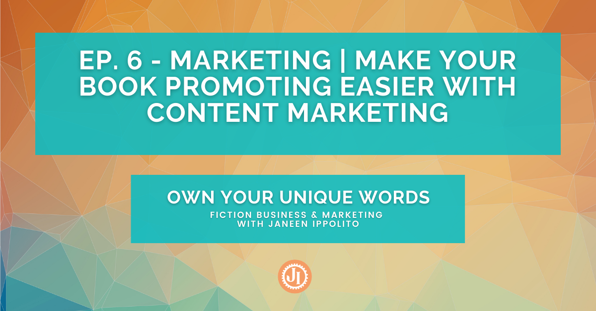 Ep. 6 – Marketing Make Your Book Promoting Easier with Content Marketing