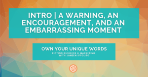 Intro | A Warning, an Encouragement, and an Embarrassing Moment