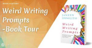 Weird Writing Prompts – Book Tour!