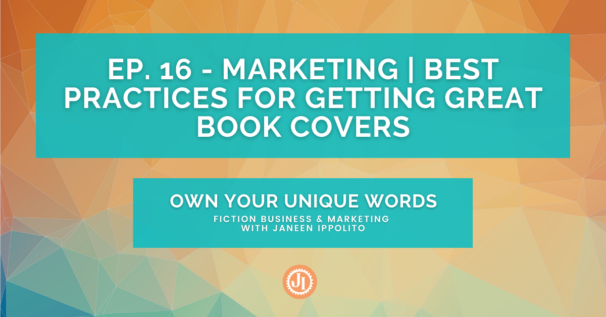 Ep. 16 – Marketing | Best Practices for Getting Great Book Covers