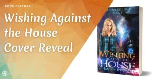 Wishing Against the House Cover Reveal!