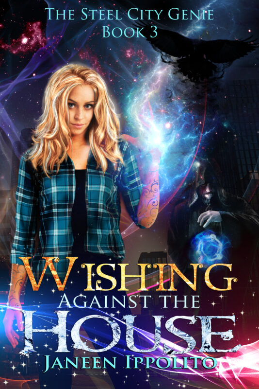 Wishing Against the House: The Steel City Genie Book 3